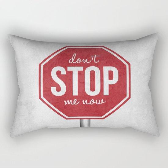 Don't stop Rectangular Pillow