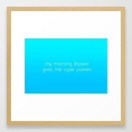 My Morning Shower Gives Me Super Powers (Aqua) Framed Art Print