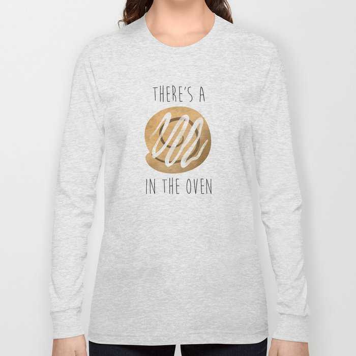 There's A Bun In The Oven Long Sleeve T-shirt by avenger