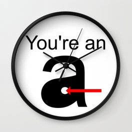 You're an A-Hole Wall Clock