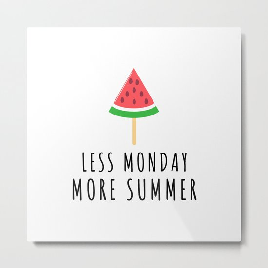 Less Monday More Summer Melon Metal Print