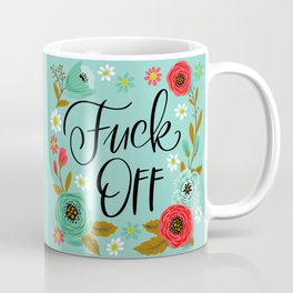 Pretty Swe*ry: Fuck Off Coffee Mug