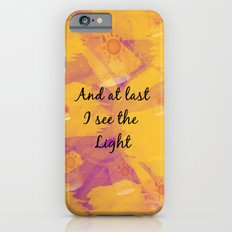 And at Last I see the Light iPhone 6s Slim Case