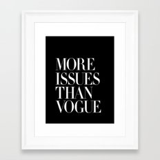 More Issues Than Vogue Framed Art Print