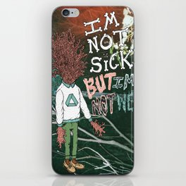 NOT SICK ✂ NOT WELL iPhone Skin