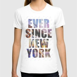 EVER SINCE NEW YORK T-shirt