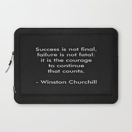 Winston Churchill Quote - Success Is Not Final - Famous Quotes Laptop Sleeve