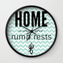 Home is where your rump rests Wall Clock