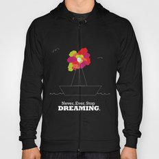 Never Stop Dreaming Hoody