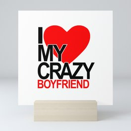 I love my crazy boyfriend Mini Art Print