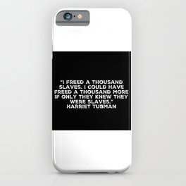 If Only They Knew They Were Slaves iPhone Case