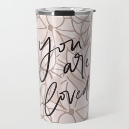 You Are Loved // Pink Floral Travel Mug
