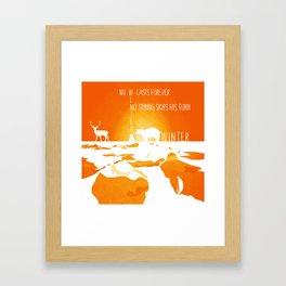 No winter lasts forever 8 Framed Art Print