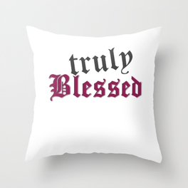 Truly Blessed Throw Pillow