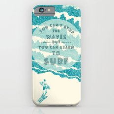 You can't stop the wave Slim Case iPhone 6s