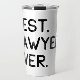 Best Lawyer Ever Advocate Gift Idea Travel Mug