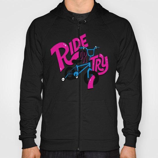 Ride or Try Hoody