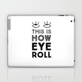 This is How Eye Roll Laptop & iPad Skin
