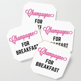 Champagne For Breakfast Funny Quote Coaster
