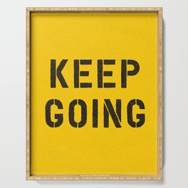 Keep Going black and white graphic design typography poster funny inspirational quote Serving Tray