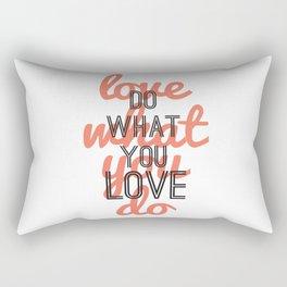 Love What You Do  Rectangular Pillow
