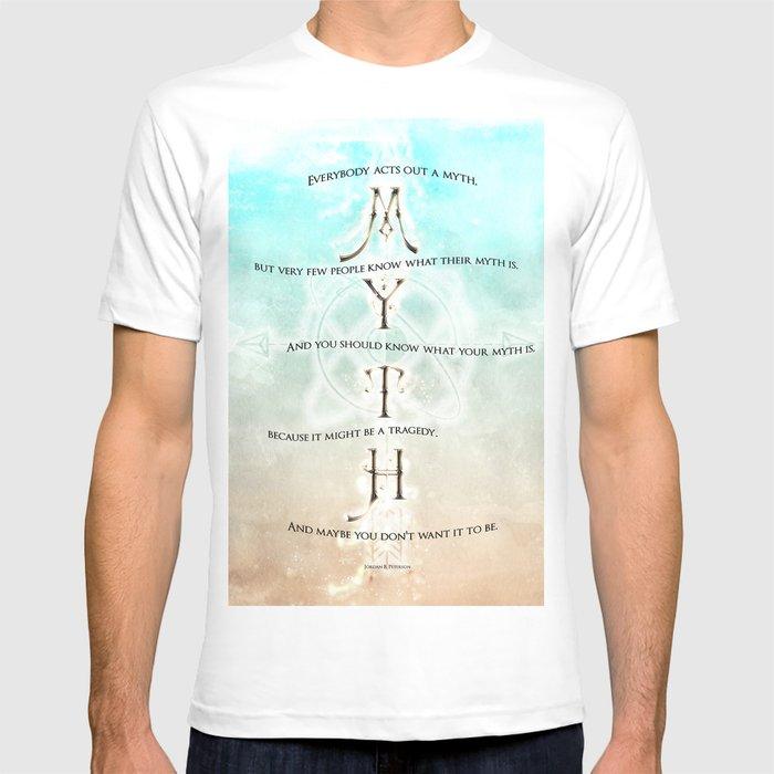f9bbf4f588c38 Jordan Peterson quote - Myth T-shirt by singlewhitepixel