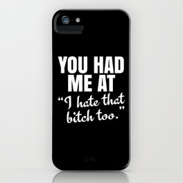 You Had Me At (Black) iPhone Case