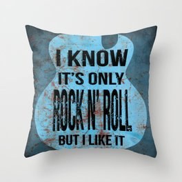 Its Only Rock and Roll Throw Pillow