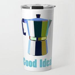 Coffee? Good Idea! Travel Mug