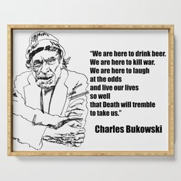 We Are Here to Drink Beer Bukowski Quote Serving Tray