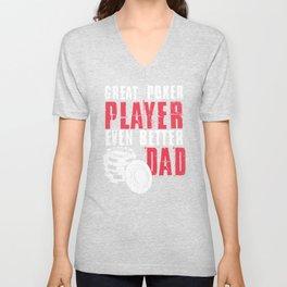 Great Poker Player Even Better Dad Unisex V-Neck