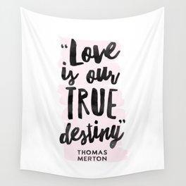 Love Destiny - Thomas Merton Wall Tapestry