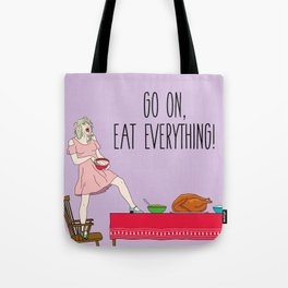 Go On Eat Everything Tote Bag