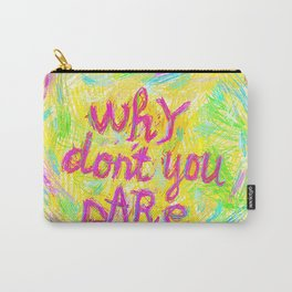 Why Don't You Dare #02 Carry-All Pouch