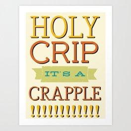 Holy Crip It's A Crapple! Art Print