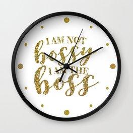 I Am Not Bossy I Am The Boss Wall Clock