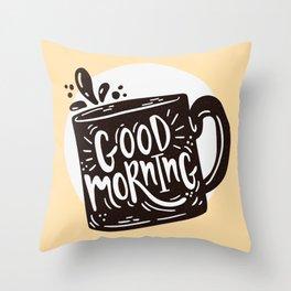 GOOD MORNING - COFFEE TIME Throw Pillow