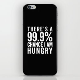 I Am Hungry Funny Quote iPhone Skin