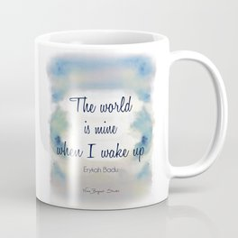 The World is Mine Coffee Mug