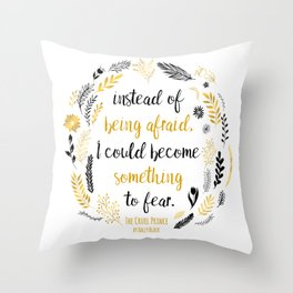 The Cruel Prince Quote Holly Black V2 Throw Pillow