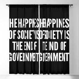 The happiness of society is the end of government Blackout Curtain