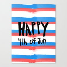 Happy 4th of July - hand lettered / red white and blue stripes Canvas Print