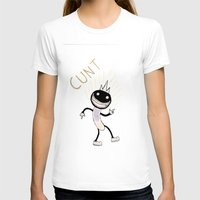cunt T-shirts featuring cunt by Elvis Vazquez