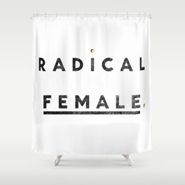 Radical Female Shower Curtain
