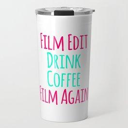 Film Edit Drink Coffee Film Again Fun Quote Travel Mug