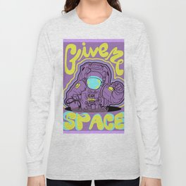 GIVE ME SPACE Long Sleeve T-shirt