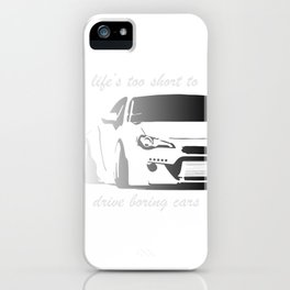 Life's Too Short To Drive Boring Cars iPhone Case