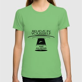 BELIEVE IN YOURSELF AND ALIENS Black T-shirt