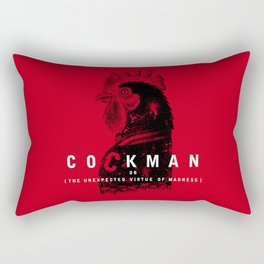 Cockman or The Unexpected Virtue of Madness Rectangular Pillow
