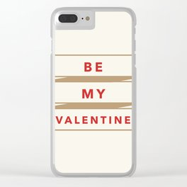 Be My Valentine Clear iPhone Case